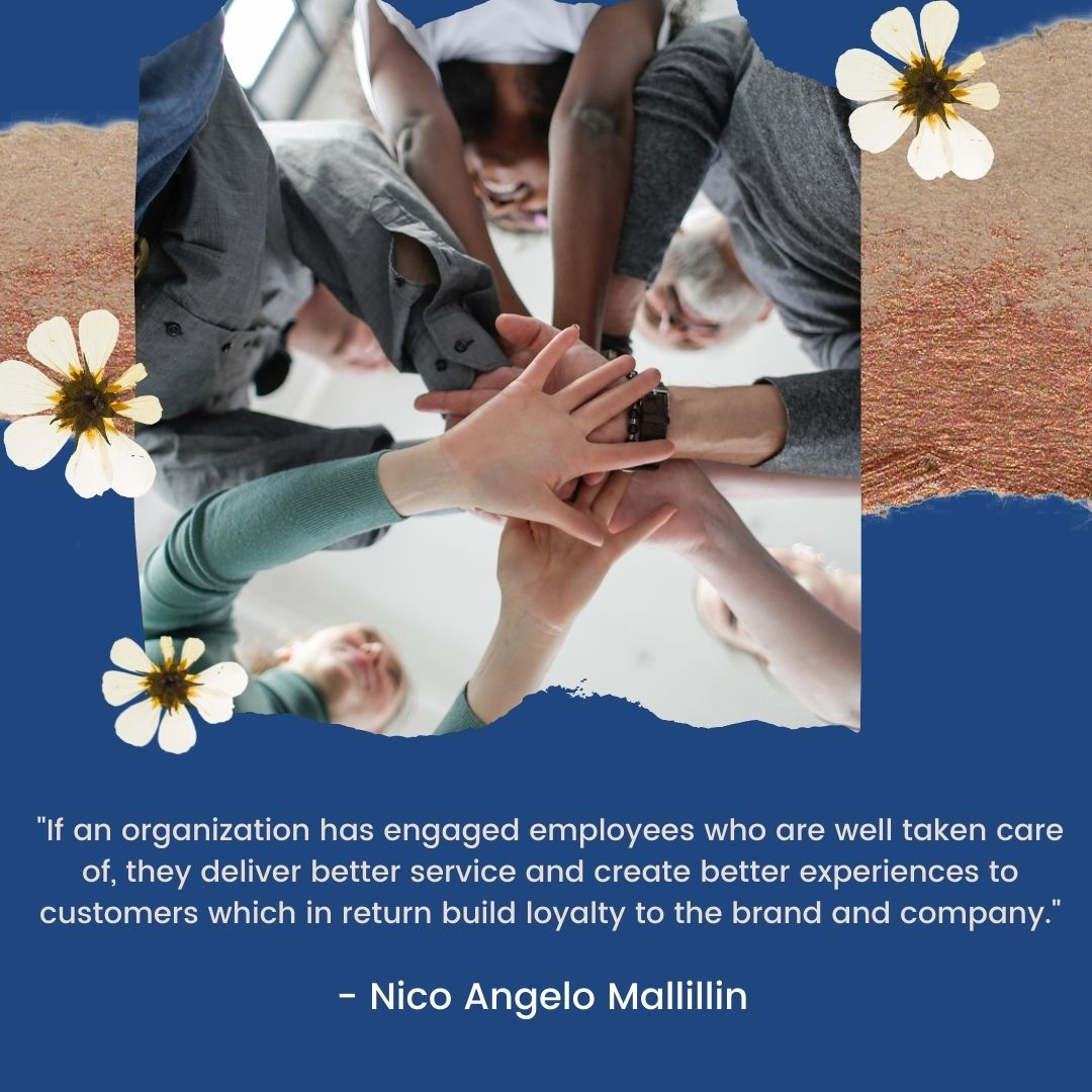 If an organization has engaged employees who are well taken care of, they deliver better service and create better experiences to customers which in return build loyalty to the brand and company.-2